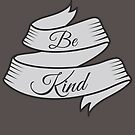 Be Kind by Brittany Cofer