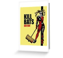 Kill Bats Greeting Card
