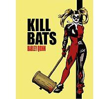 Kill Bats Photographic Print