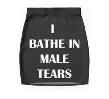 I Bathe In Male Tears Mini Skirt