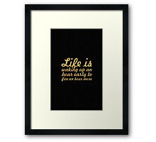 Life is waking up an... Inspirational Quote Framed Print