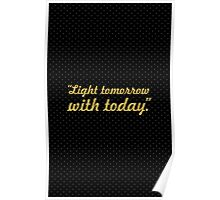 "Light tomorrow... ""Elizabeth Barrett Browning"" Inspirational Quote Poster"