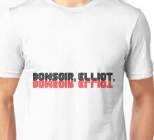 Bonsoir, Elliot. Unisex T-Shirt