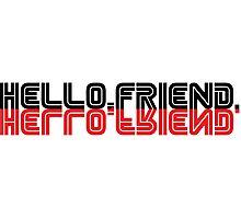 Hello, friend. Photographic Print