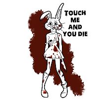 touch me and you die Photographic Print