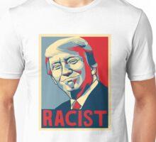 donald trump T-shirt - racist  Unisex T-Shirt
