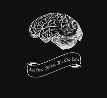 Brain - Use it Unisex T-Shirt