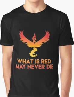 "Pokemon GO: Team Valor: ""WHAT IS RED MAY NEVER DIE!"" (Red Team) Graphic T-Shirt"