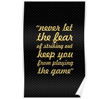 "Never let the fear... ""Babe Ruth"" Inspirational Quote Poster"