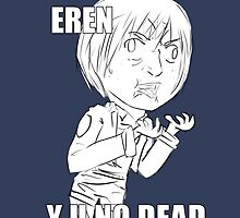 Eren y u no dead by SthapKawaiin