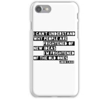 John Cage Cool Quote Clever New Ideas iPhone Case/Skin