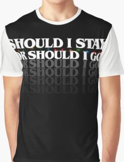 should I stay or sould I go (stranger things) Graphic T-Shirt