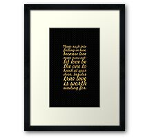 Never rush into... Inspirational Quote Framed Print