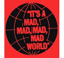 Mad world Photographic Print