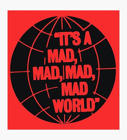 Mad world Photographic Print