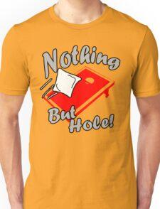 Nothing But Hole! Unisex T-Shirt