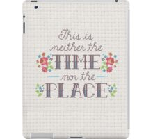 Neither the Time Nor Place iPad Case/Skin