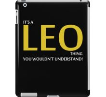 It's A LEO Thing, You Wouldn't Understand! iPad Case/Skin