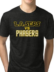 Lasers VS Phasers Tri-blend T-Shirt