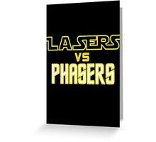 Lasers VS Phasers Greeting Card