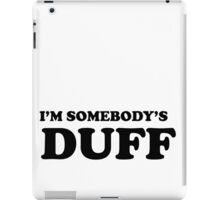 i'm somebody's DUFF  iPad Case/Skin
