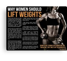 Why Women Should Lift Weights Canvas Print
