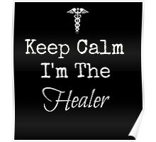 Keep Calm, I'm the Healer! Poster