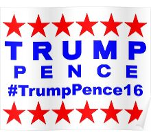 Trump Pence #TrumpPence16 2016 Election Hashtag  Poster