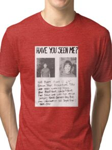 Have you seen me? Stranger Things Tri-blend T-Shirt