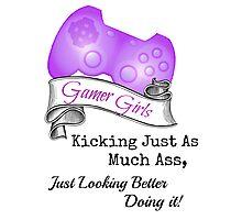 Gamer Girls Kick Ass Photographic Print
