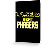 Lasers Beat Phasers Greeting Card