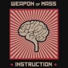 Weapon of Mass Instruction by Samuel Sheats