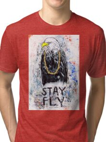 Stay Fly Tri-blend T-Shirt