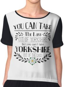 You Can Take the Lass Out of Yorkshire Chiffon Top