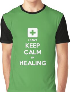 Can't Keep Calm - Healer Graphic T-Shirt