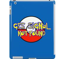 GPS Signal Not Found iPad Case/Skin