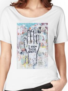 I Know These Street Women's Relaxed Fit T-Shirt