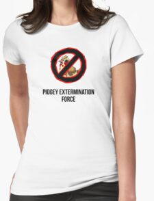 Pokemon GO: Pidgey Extermination Force T-Shirt (Tasteless) Womens Fitted T-Shirt