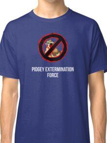 Pokemon GO: Pidgey Extermination Force T-Shirt (Tasteless) Classic T-Shirt