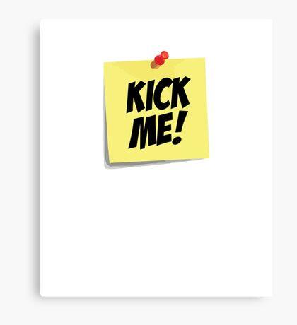 Kick Me Note Canvas Print