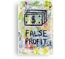 False Profit Canvas Print