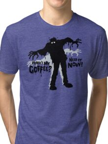 Zombie Needs Coffee Now Tri-blend T-Shirt