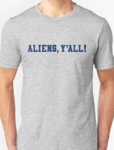 Aliens, Y'all! Unisex T-Shirt