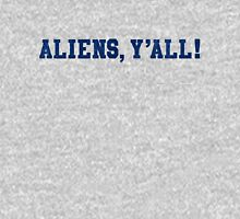 Aliens, Y'all! Unisex T-Shirt