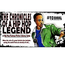 The Chronicles of a Hip Hop Legend (TCOHHL) Literary Series Photographic Print