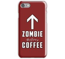 Zombie Before Coffee iPhone Case/Skin