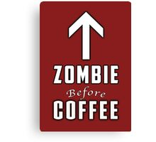 Zombie Before Coffee Canvas Print