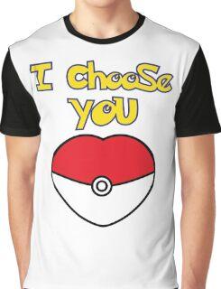 I CHOOSE YOU POKEMON  Graphic T-Shirt