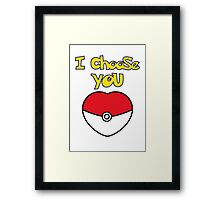 I CHOOSE YOU POKEMON  Framed Print