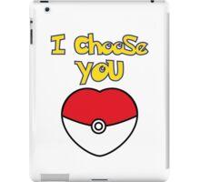 I CHOOSE YOU POKEMON  iPad Case/Skin